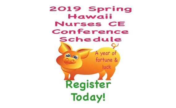 Spring 2019 Oahu Hawaii Nurses Continuing Education Conference Schedule
